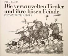 Paul Flora - Die verwurzelten Tiroler und ihre bösen Feinde