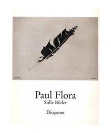 Paul Flora - Stille Bilder