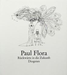 Paul Flora - Rückwärts in die Zukunft