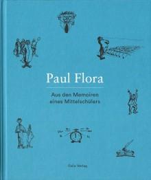 Buch-Neuerscheinung Paul Flora Aus den Memoiren eines Mittelschülers