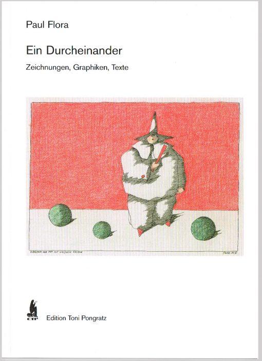 Paul Flora, Ausstellungskatalog Ein Durcheinander - Zeichnungen, Graphiken, Texte